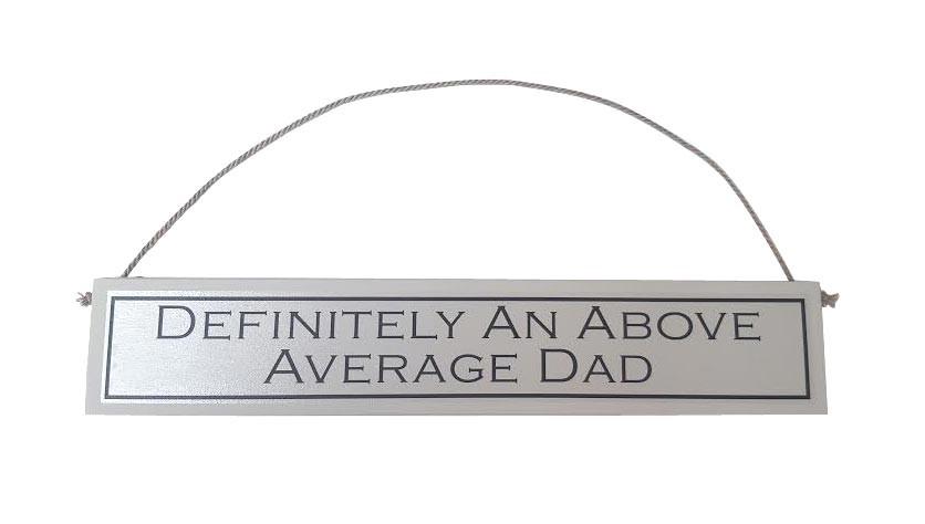 """Above Average Dad"" Wooden Sign"